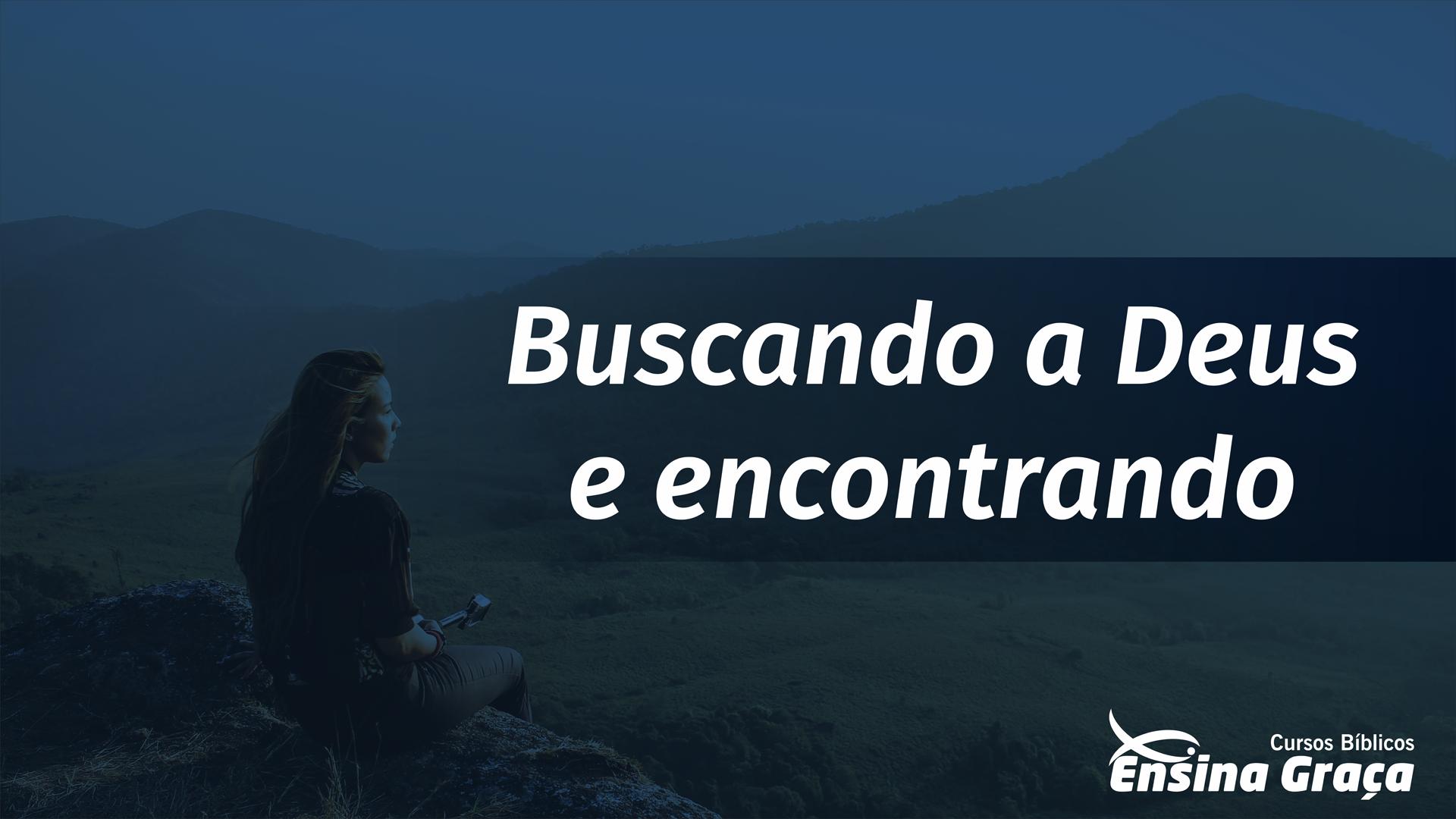 BUSCANDO A DEUS E ENCONTRANDO.png