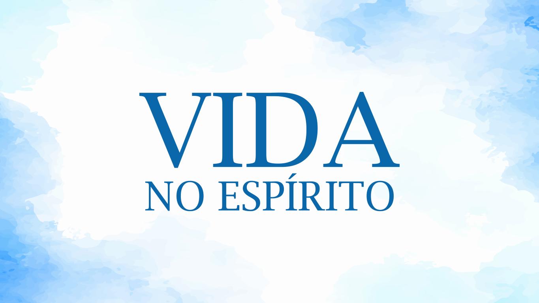 VIDA NO ESPIRITO.png